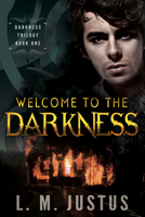 Welcome to the Darkness (Darkness Trilogy #1)