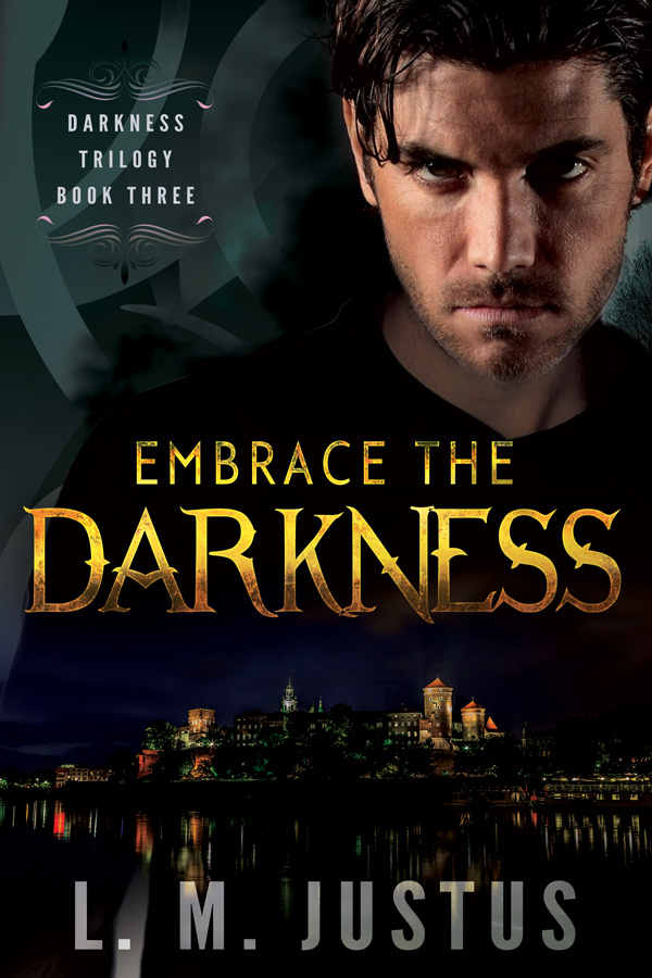 Embrace the Darkness (Darkness Trilogy #3)